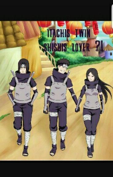 Itachis Twin , Shisuis Lover?