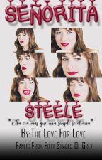 Señorita Steele [FSOG] by TheLoveForFSOG