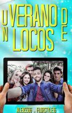 Un verano de Locos. by Ailen5566