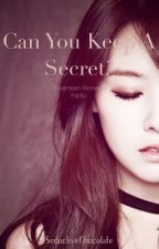 Can You Keep A Secret? [Wonwoo Fanfiction] by SeductiveChocolate