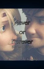 Never or Forever by _Dragonfury