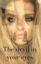 The devil in your eyes  *Zerrie* by foreveryoung19A