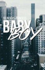 baby boy → n.m ON HOLD by gilinskys-princess