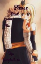 Please don't leave me by fairytail_30