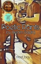 Poetic Rants By Akram Sadiq (BURN AFTER READING!) by most_bay
