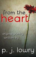 From the Heart by PJLowry