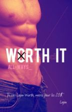 Worth It by All-Ways_
