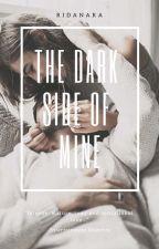 THE DARK SIDE OF MINE - #1 SHADOWS SERIES by ridanara