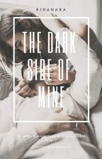 THE DARK SIDE OF MINE - #1 SHADOWS SERIES by ridanara
