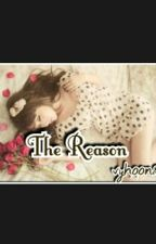 The Reason(Completed) by vyhoon8