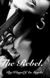 The Rebel. by WingsofAnAngelx