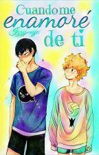 Cuando Me Enamore De Ti (Kagehina) by Izzy-Nya
