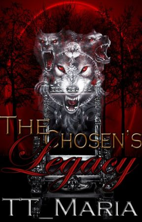 The Chosen's Legacy [#2] by TT_Maria