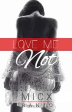 Love Me Not by MicxRanjo