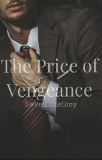 The Price of Vengeance by SLGrey