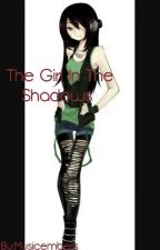 The Girl In The Shadows (A Creepypasta love Story) by mysticembers