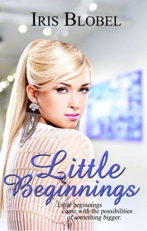 Little Beginnings by IrisBlobel