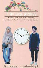 7 My Last Wishes by ndoobbyl