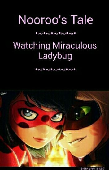 Nooroo S Tale Watching Miraculous Ladybug Chris Wattpad