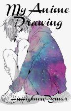 My Anime Drawings by HisHighnessRicmar