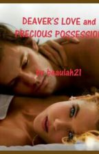 DEAVER'S LOVE AND PRECIOUS POSSESSION by beaulah21