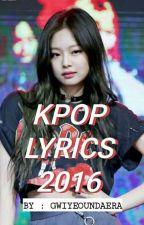 KPOP LYRICS 2016 by GwiyeounDaeRa