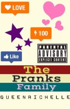 The Pranks Family by QueenRichelle
