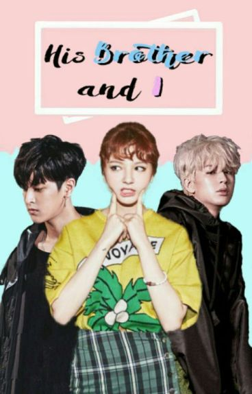 [iKON FAN FICTION] HIS BROTHER && I 『FIN』