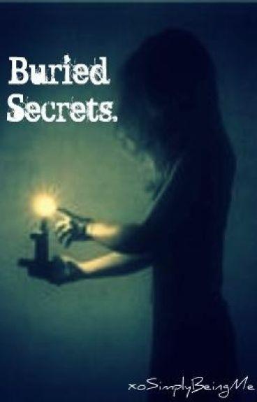 Buried Secrets. [ON HOLD]