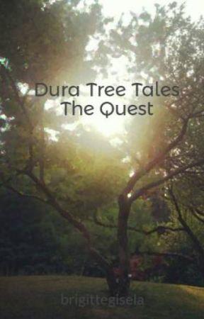 Dura Tree Tales  The Quest by brigittegisela