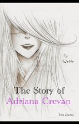 The Story of Adriana Crevan by trina_bean