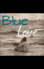 Blue Love by PattyMurphy5