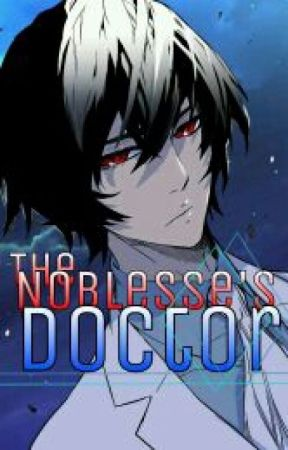 The Noblesse's Doctor (Noblesse FanFic) by haruhihotori