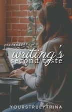 Writing's Second Taste by yourstrulytrina