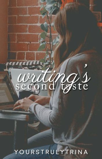 Writing's Second Taste