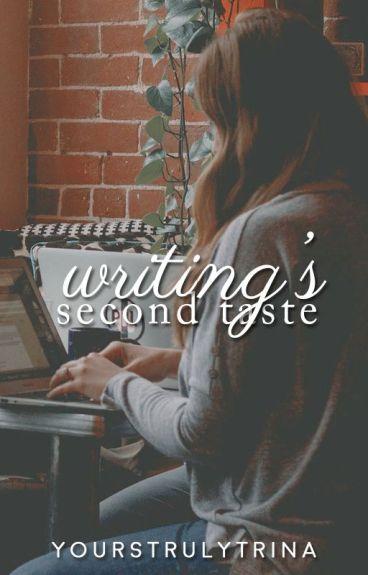 Writing's Second Taste