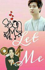 Let Me《Youngjae Fanfiction》 by FairyLove332