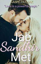 Jab Sandhir Met....(Complete✔) by cotton_blossom