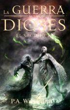 EL SACRIFICIO (La Guerra de los Dioses nº 1) by paulwunderlich