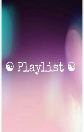 Playlist. by SophieH22