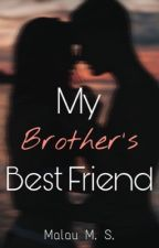 My Brother's Best Friend (#Wattys2016) by NO_ONE_251