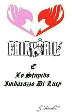 Fairy Tail E Lo Stupido Imbarazzo Di Lucy by Ainoaka7