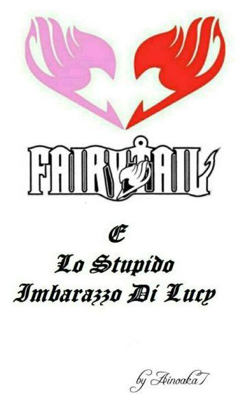 Fairy Tail E Lo Stupido Imbarazzo Di Lucy