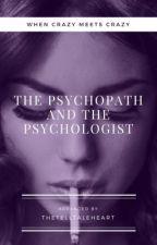 The psychopath & the psychologist by TheTellTaleHeart17