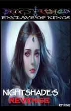 Enclave of Kings: Nightshade's Revenge #NaNoWriMo by ky_rine