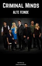 Criminal Minds - Alte Feinde by LikeCriminalMinds