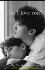 Can I Love You? (DISCONTINUED) by parkbaekhyunnie