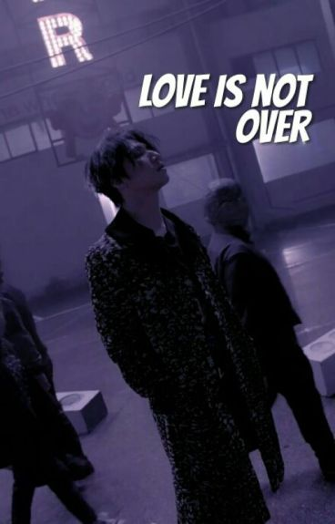 love is not over { k.th }