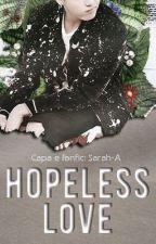 Hopeless Love (Jikook) by imsuchasinner