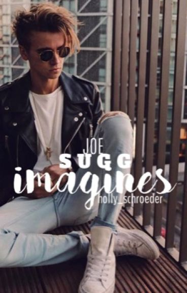 Joe Sugg ✴ Imagines